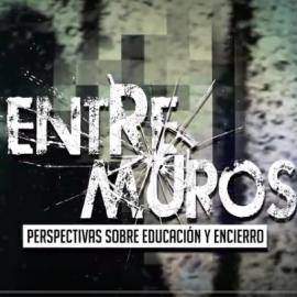 ENTREMUROS: Perspectivas de Educación y Encierro